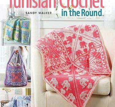 Learn Tunisian Crochet in the Round by Sandy Walker