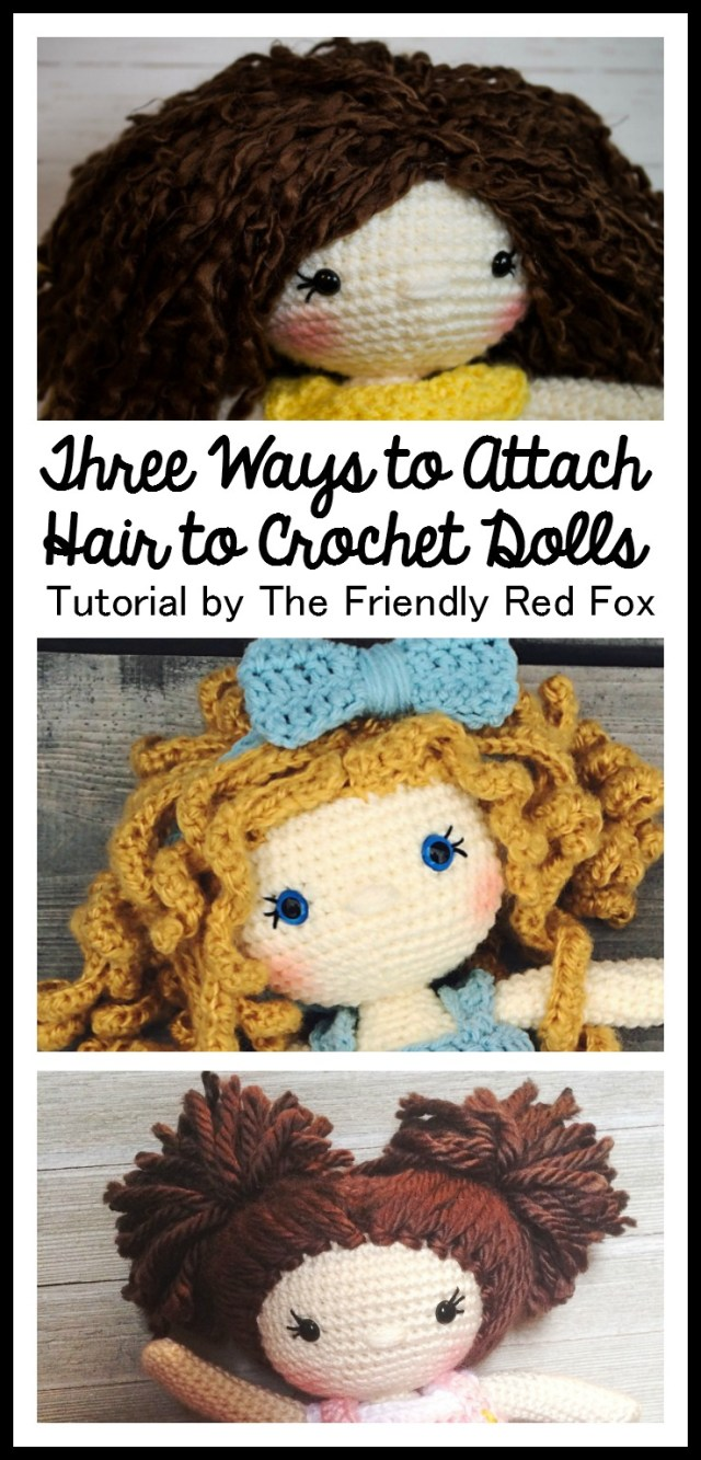 Amigurumi Doll Crochet Pattern How To Attach Hair To A Crochet Doll Thefriendlyredfox