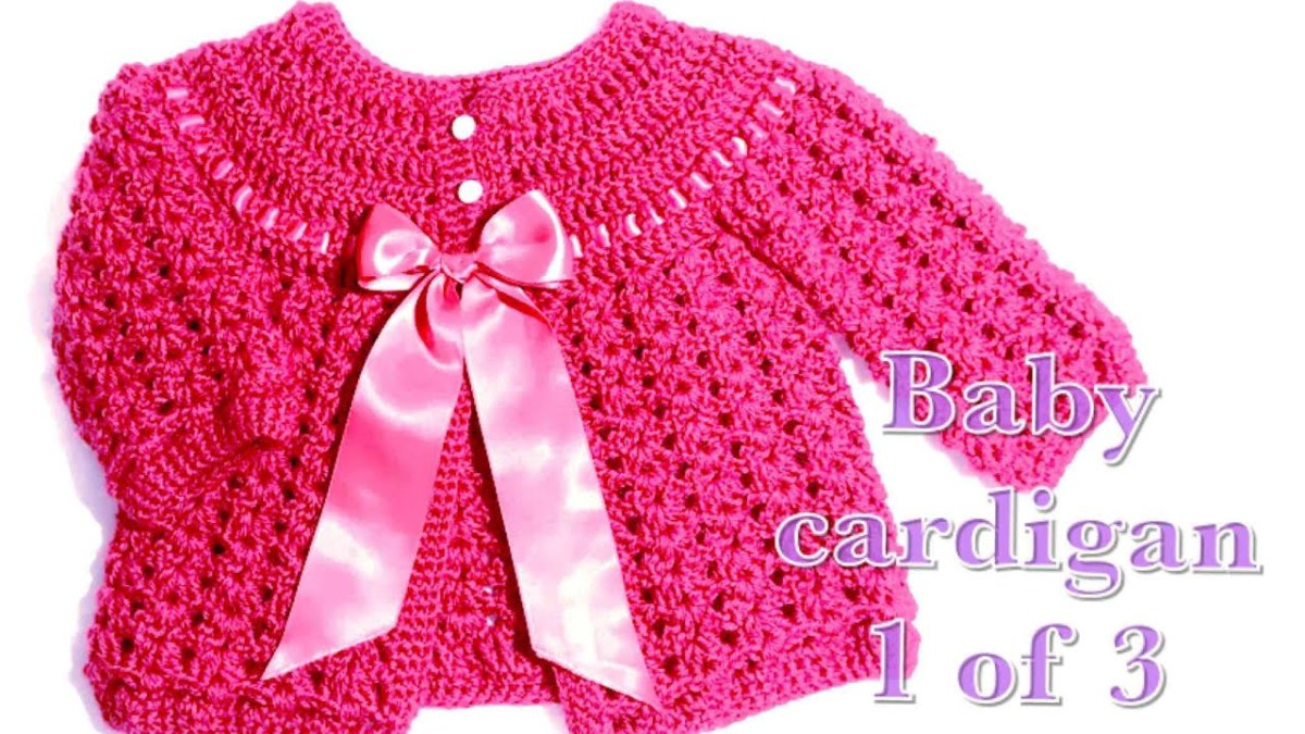Crochet Baby Sweater Patterns 01 Crochet Ba Cardigan 0 3 Months Part 1 97 Youtube
