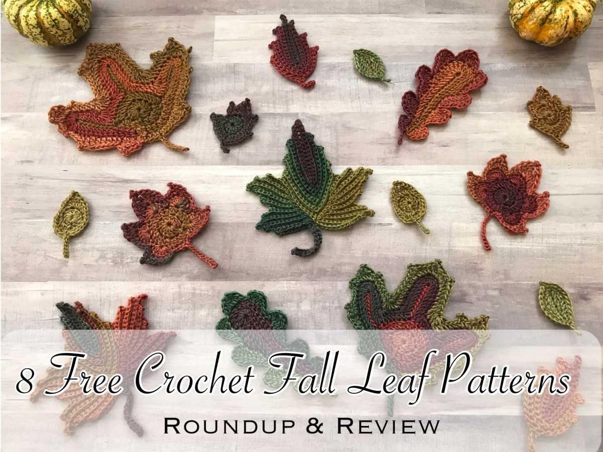 Crochet Leaf Pattern Video 8 Free Crochet Fall Leaf Patterns Roundup Review Crafting For Weeks