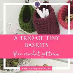 Free Pattern: A Trio of Tiny Crochet Baskets