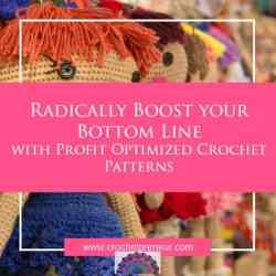 Radically Boost Your Bottom Line with Profit Optimized Crochet Patterns