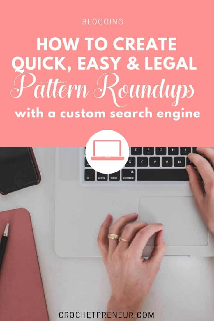 Pinterest graphic for a blog post about How To Create Quick, Easy, & Legal Crochet Pattern Roundups with a Custom Search Engine Tutorial