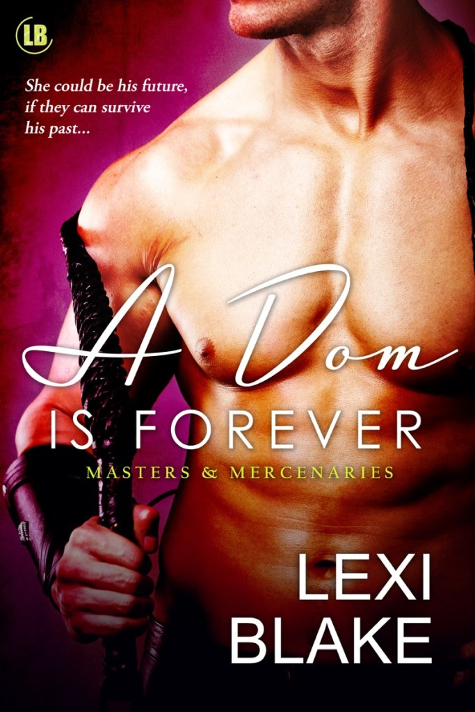 A Dom is Forever by Lexi Blake