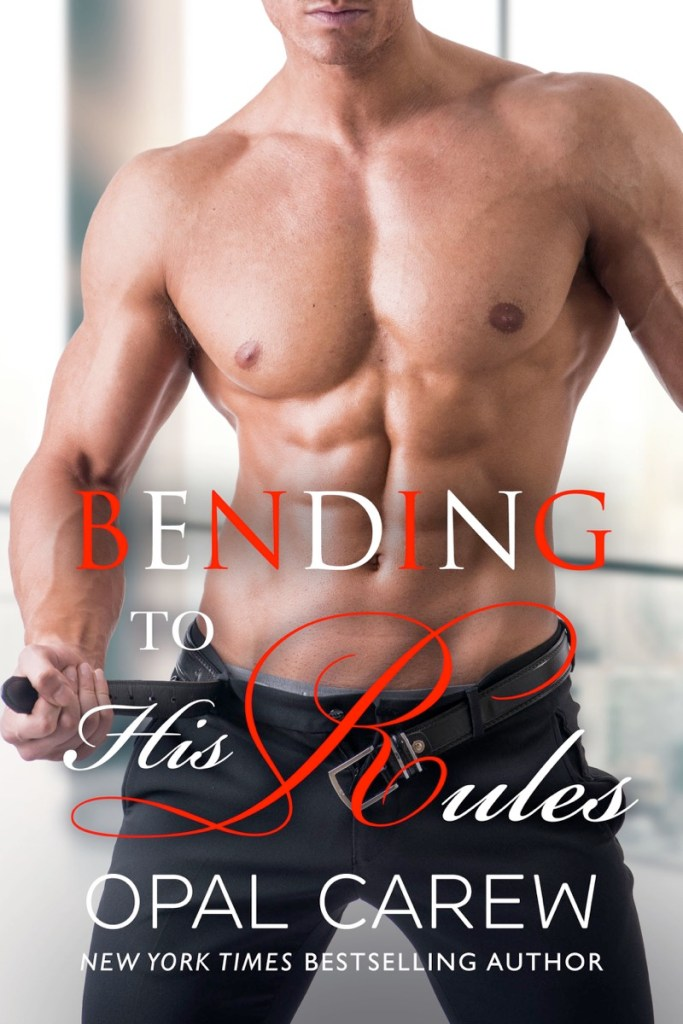 Bending to His Rules by Opal Carew
