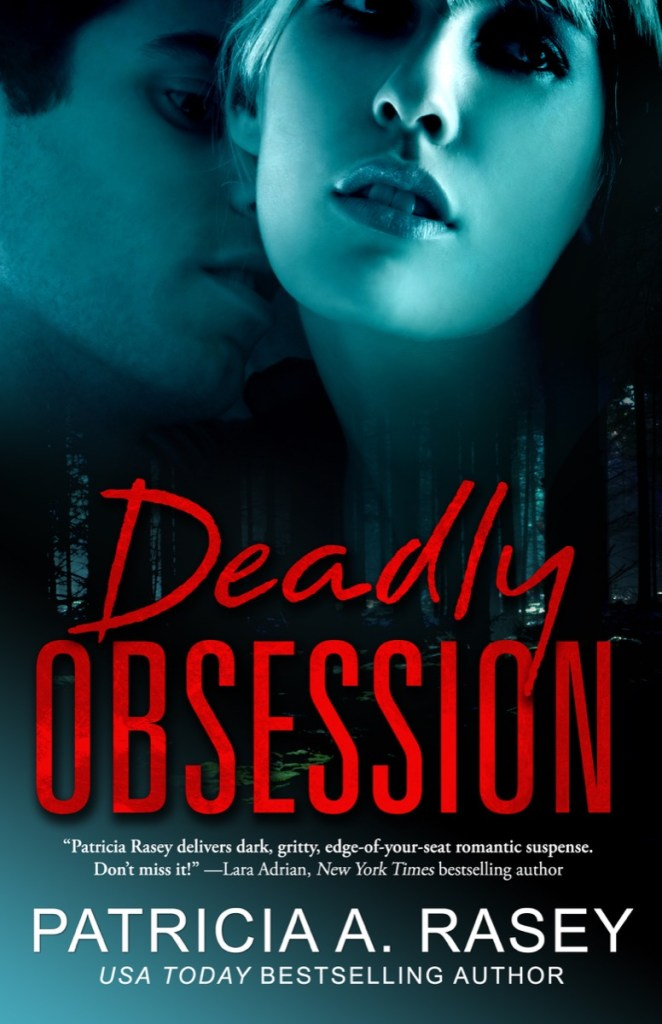 Deadly Obsession by Patricia A. Rasey