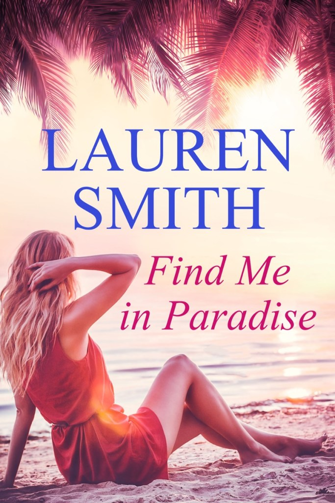 Find Me in Paradise by Lauren Smith