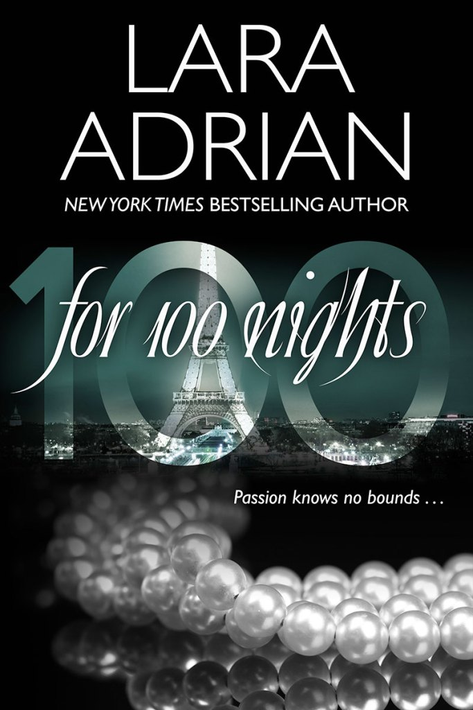 For 100 Nights by Lara Adrian
