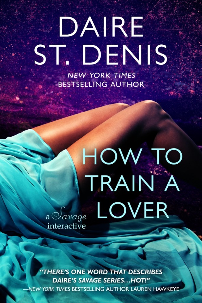 How to Train a Lover by Daire St. Denis
