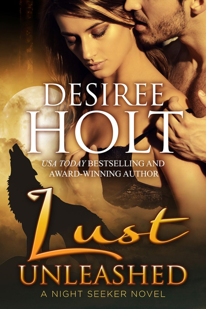 Lust Unleashed by Desiree Holt