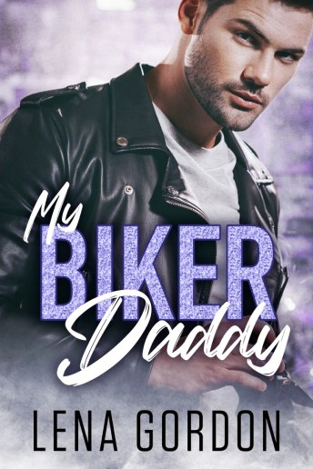 My Biker Daddy by Lena Gordon