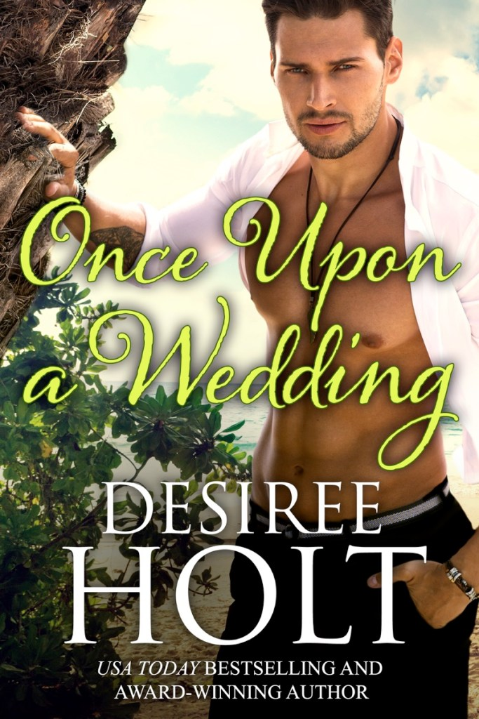 Once Upon a Wedding by Desiree Holt