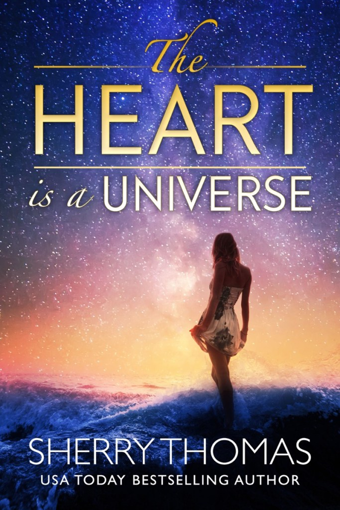 The Heart is a Universe by Sherry Thomas
