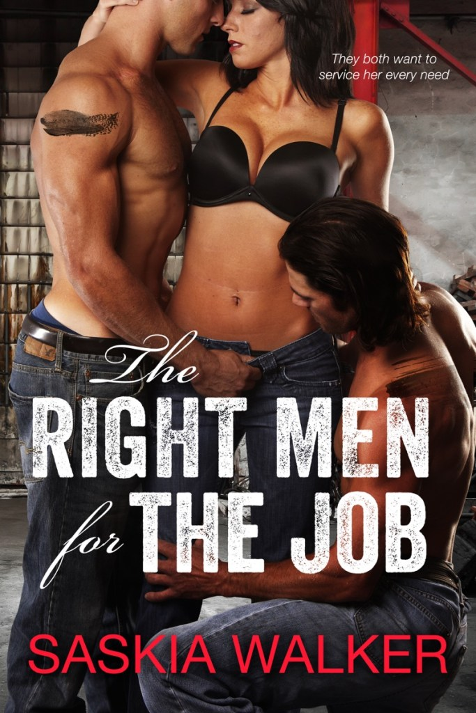 The Right Men for the Job by Saskia Walker