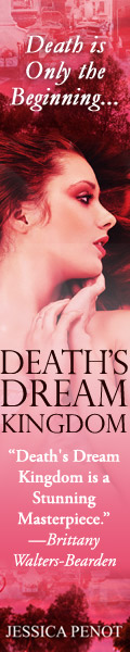 Ad: Death's Dream Kingodm by Jessica Penot