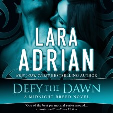 Defy the Dawn (Audio Cover) by Lara Adrian