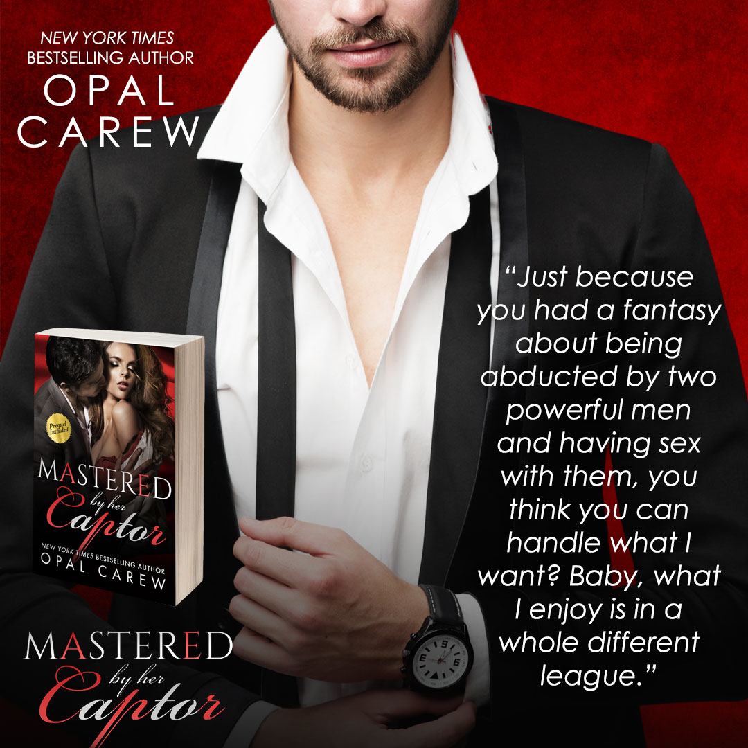 Teaser: Mastered by her Captor by Opal Carew