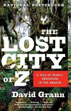 The Lost City of Z, by David Grann