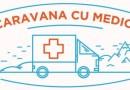"""""""Caravana cu Medici"""" merge în patru sate din România pentru a combate gratuit afecțiuni cardio-vasculare și probleme de sănătate a femeii"""