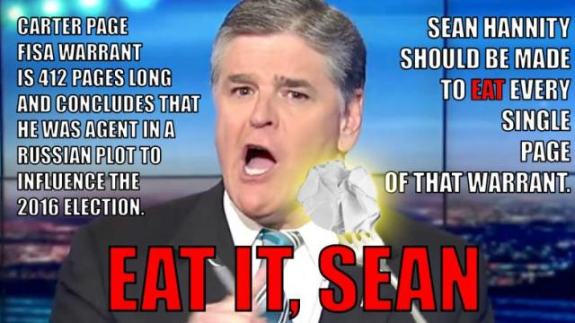 Open Thread - Eat It, Sean Hannity