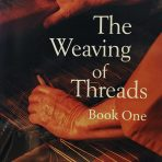 The Weaving of Threads Book One