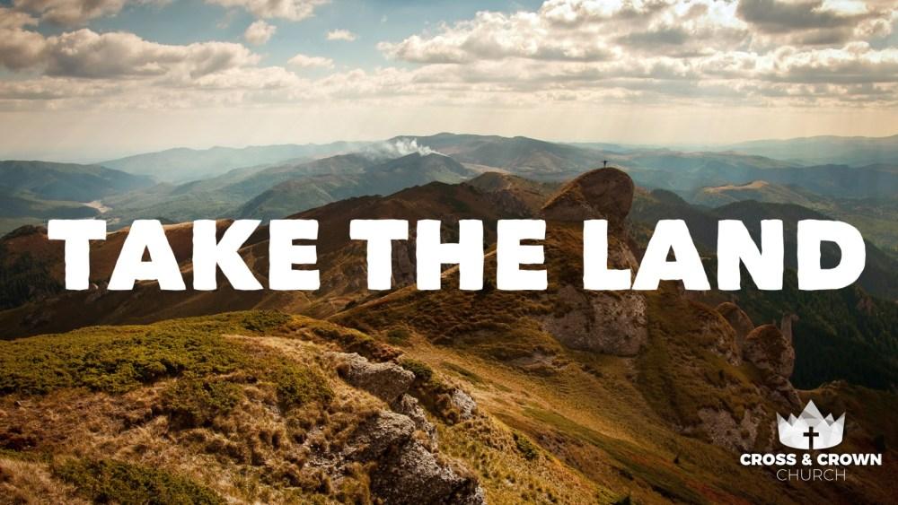 Take the Land