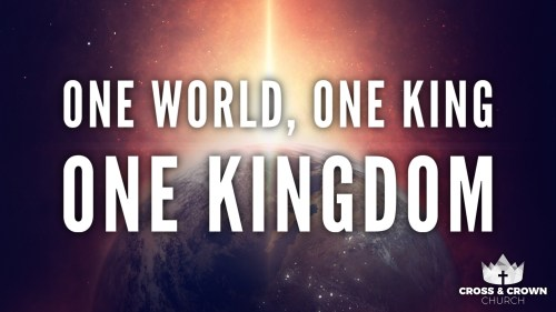 One World, One King, One Kingdom Image