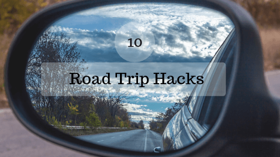 What are the best road trip hacks