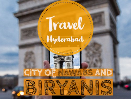 Hyderabad - The Enchanting City of Nawabs and Biryanis