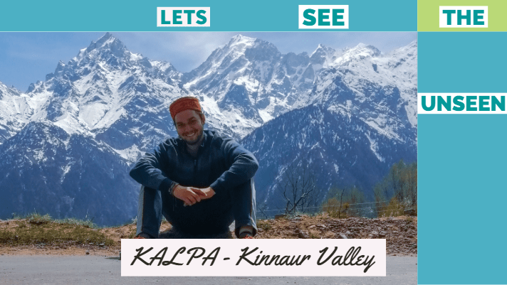 Kalpa Trip - A Guide to the Heritage Village of Kinnaur Valley