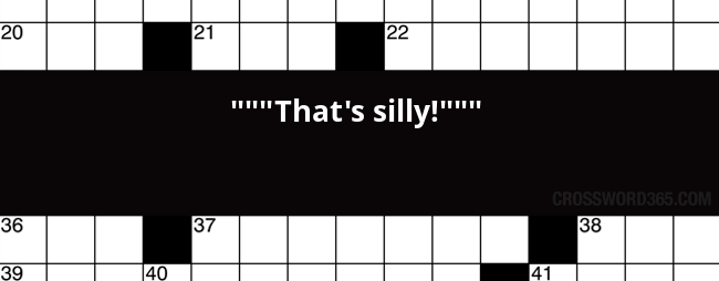 That's silly crossword clue