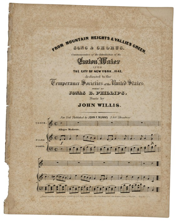 """Sheet music for """"From Mountain Heights & Vallies Green . . . commemorative of the introduction of the Croton water into the city of New York, 1842, dedicated to the Temperance Societies of the United States."""" Music by John Willis, words by Jonas B. Phillips."""