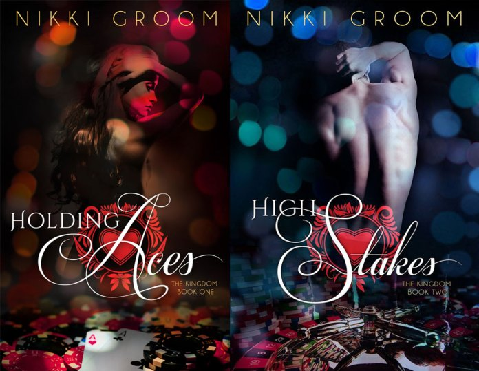 The Kingdom Series by Nikki Groom: Holding Aces and High Stakes