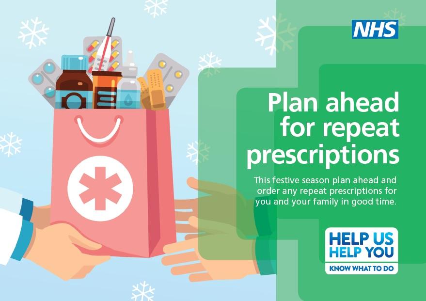 Plan ahead for repeat prescriptions.