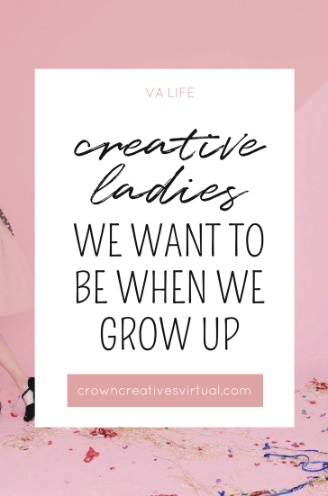 creative ladies we want to be when we grow up