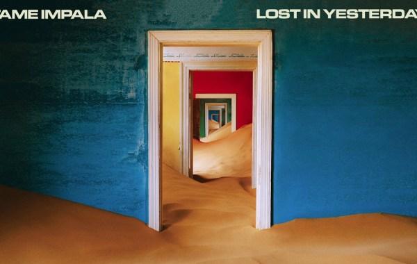 Tame Impala - Lost In Yesterday Lyrics