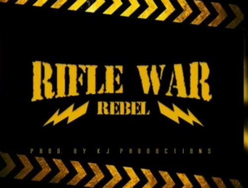 Rebel – Rifle War Lyrics