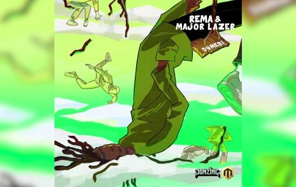 Rema - Dumebi (Major Lazer Remix) Lyrics
