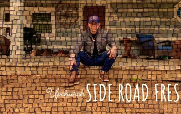 Upchurch – Side Road Fresh lyrics