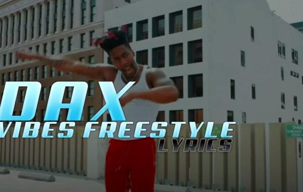Dax - VIBEZ Freestyle lyrics