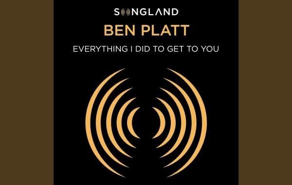 Ben Platt – Everything I Did to Get to You lyrics