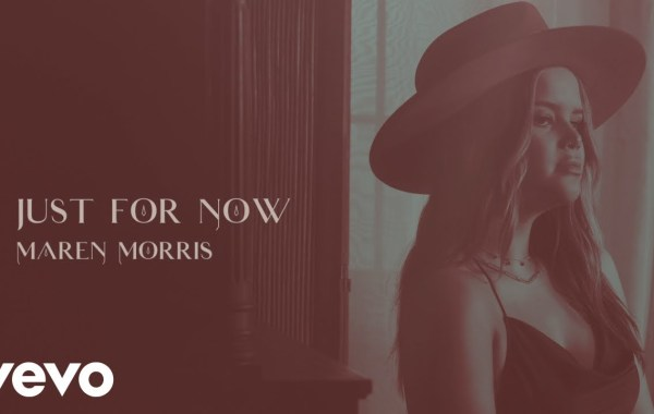 Maren Morris – Just for Now lyrics