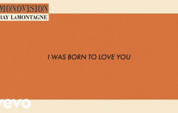Ray LaMontagne – I Was Born To Love You lyrics
