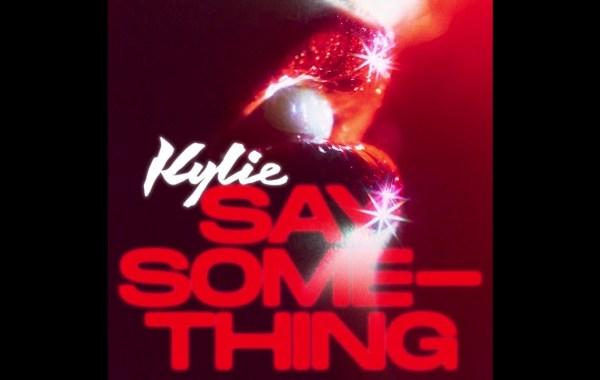 Kylie Minogue - Say Something lyrics