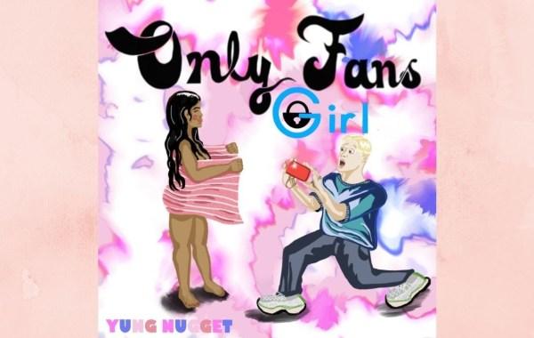 Yung Nugget - OnlyFans Girl lyrics