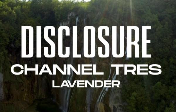 Disclosure & Channel Tres - Lavender lyrics