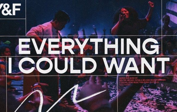 Hillsong Young & Free – Everything I Could Want lyrics