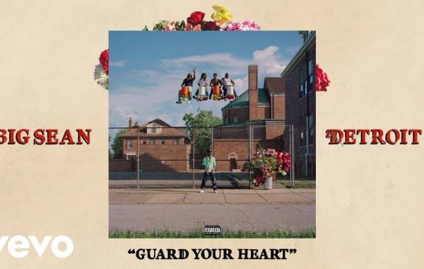 Big Sean - Guard Your Heart lyrics