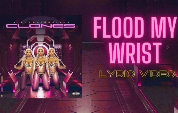 LightSkinKeisha - Flood My Wrist lyrics