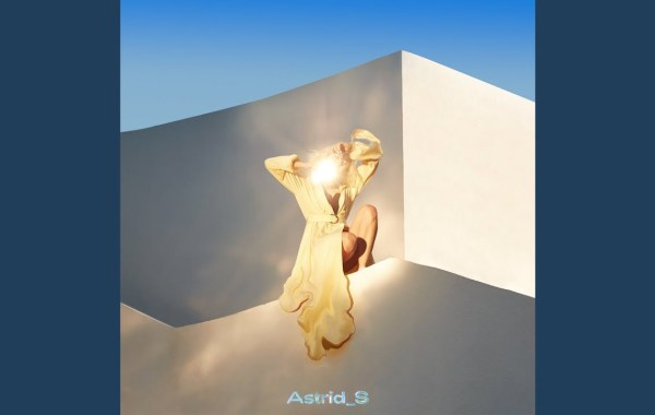 Astrid S - If I Can't Have You lyrics